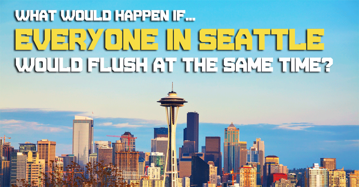 What Would Happen If Everyone In Seattle Flushed
